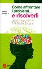 Come Affrontare i Problemi... e Risolverli Fabio Rondot