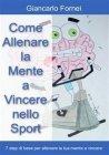 Come Allenare la Mente a Vincere nello Sport (eBook) Giancarlo Fornei