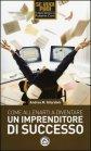 Come Allenarti a Diventare un Imprenditore di Successo Andrea Maurizio Gilardoni