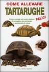 Come Allevare Tartarughe Felici - Andrew Highfield, Nadine Highfield