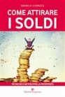 Come Attirare i Soldi eBook Bruno R. Cignacco