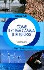 Come il Clima Cambia il Business Rolando Polli