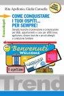 Come Conquistare i tuoi Ospiti per Sempre! (eBook) Rita Apollonio, Giulia Carosella