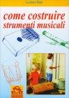 Come Costruire Strumenti Musicali Luciano Bosi