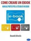 Come Creare un Ebook eBook Alessandro Delvecchio