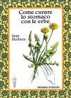 Come Curare lo Stomaco con le Erbe (eBook) Jaap Huibers