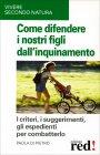 Come Difendere i Nostri Figli dall'Inquinamento Paola Di Pietro