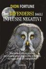 Come Difendersi dagli Influssi Negativi eBook