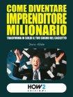 Come Diventare Imprenditore Milionario (eBook) Dario Abate