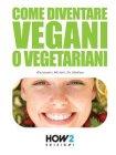 Come Diventare Vegani o Vegetariani Alessandra De Stefano