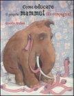 Come Educare il Proprio Mammuth (da Compagnia)