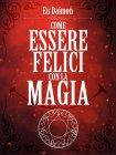Come Essere Felici con la Magia - eBook Eu Daimon