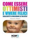 Come Essere Ottimisti e Vivere Felici (eBook) Francesca Radaelli