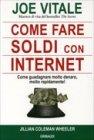 Come Fare Soldi con Internet - Joe Vitale