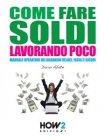 Come Fare Soldi Lavorando Poco (eBook) Dario Abate