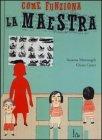 Come Funziona la Maestra Chiara Carrer, Susanna Mattiangeli