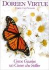 Come Guarire un Cuore che Soffre Doreen Virtue James Van Praagh