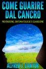 Come Guarire dal Cancro (eBook) Alfred J. Cantor