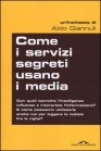 Come i Servizi segreti Usano i Media - Aldo Giannuli