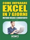 Come Imparare Excel in 7 Giorni - eBook Gordon J. Bright