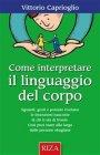 Come Interpretare il Linguaggio del Corpo - eBook Vittorio Caprioglio