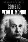 Come io Vedo il Mondo eBook Albert Einstein