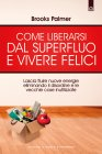 Come Liberarsi dal Superfluo e Vivere Felici (eBook)