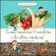 Come nascono l'Insalata e le altre verdure? Anne Sophie Baumann