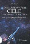 Come Osservare il Cielo con il Mio Primo Telescopio (eBook) Walter Ferreri