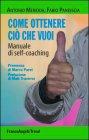 Come Ottenere Ciò Che Vuoi (eBook) Antonio Meridda, Fabio Pandiscia