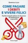 Come Pagare i Debiti e Vivere Felici Gianpaolo Luzzi