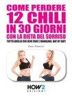 Come Perdere 12 Chili in 30 Giorni con la Dieta del Sorriso - eBook Elena Mandolini