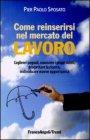 Come Reinserirsi nel Mercato del Lavoro (eBook) Pier Paolo Sposato