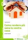 Come Rendere più Sana la Vostra Casa Tiziano Guerzoni