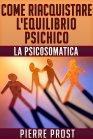 Come Riacquistare l'Equiibrio Psichico - eBook Pierre Prost