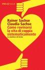 Come Rovinarsi la Vita di Coppia Sistematicamente - eBook Rainer Sachse, Claudia Sachse