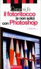 Come si Fa il Fotoritocco (e Non Solo) con Photoshop