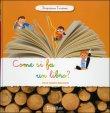 Come si Fa un Libro? Anne Sophie Baumann