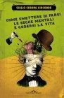 Come Smettere di Farsi le Seghe Mentali e Godersi la Vita (eBook) Giulio Cesare Giacobbe