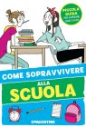 Come Sopravvivere alla Scuola - Eleonora Olivieri