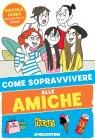 Come Sopravvivere alle Amiche - Eleonora Olivieri