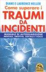 Come Superare i Traumi da Incidenti Diane e Laurence Heller