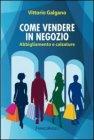 Come Vendere in Negozio Vittorio Galgano