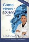 Come Vivere 150 Anni Dimitris Tsoukalas