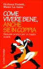 Come Vivere Bene, Anche se in Coppia Walter La Gatta Giuliana Proietti