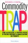 Commodity Trap Richard A. D'Aveni