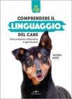 Comprendere il Linguaggio del Cane Valeria Rossi