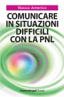 Comunicare in Situazioni Difficili con la PNL (eBook) Rocco Americo