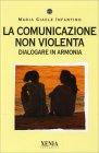 La Comunicazione Non Violenta Maria Giaele Infantino