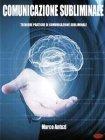 Comunicazione Subliminale - eBook Marco Antuzi
